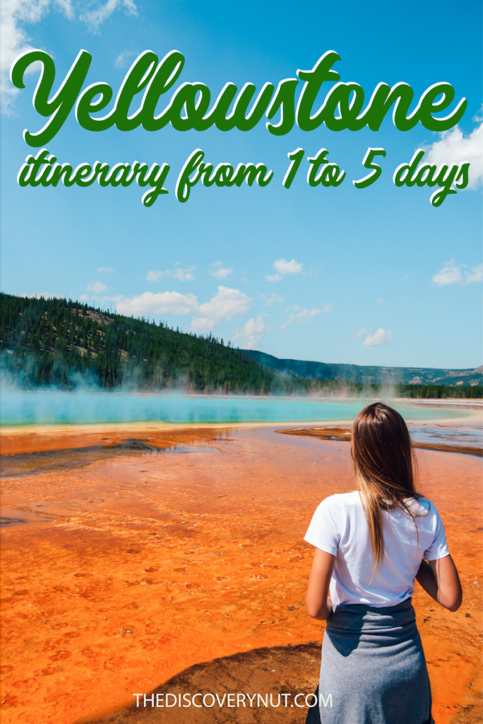Yellowstone Itinerary: Things To Do in Yellowstone in 1 to 5 Days